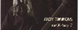 Andy Timmons remasteriza su discografía entera y reedita Ear X-Tacy I y Ear X-Tacy 2