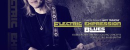 "Andy Timmons presenta los vídeotutoriales ""Electric Expression: Blues"""
