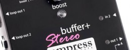 Empress Effects presenta el Buffer+ Stereo