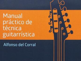 """Manual práctico de técnica guitarrística"", de Alfonso Del Corral"